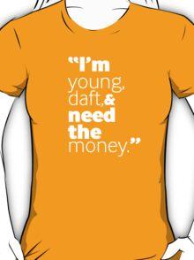 I'm Young, Daft... T-Shirt
