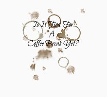 'Is It Time For A Coffee Break Yet?' Womens Fitted T-Shirt