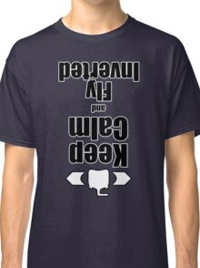 RC-Keep Calm Fly Inverted Classic T-Shirt