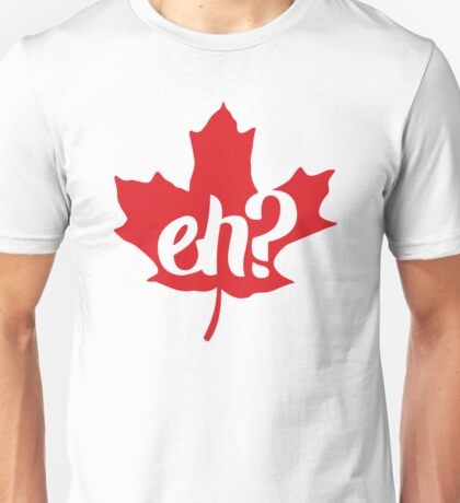 Canada, Eh? Maple Leaf Unisex T-Shirt