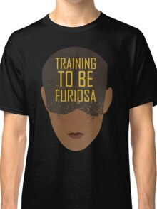 Training To Be Furiosa  Classic T-Shirt
