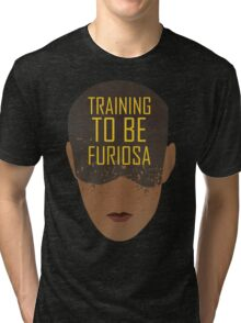 Training To Be Furiosa  Tri-blend T-Shirt