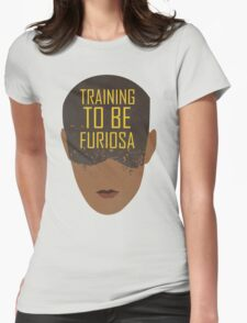 Training To Be Furiosa  Womens Fitted T-Shirt