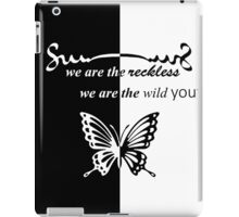 we are the reckless, we are the  wild  youth iPad Case/Skin
