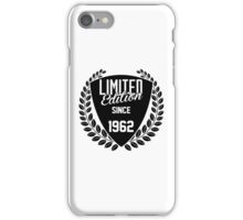 LIMITED EDITION SINCE 1962 iPhone Case/Skin