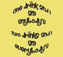 One Drink and I Am Anybody's by taiche