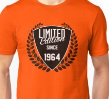 LIMITED EDITION SINCE 1964 Unisex T-Shirt