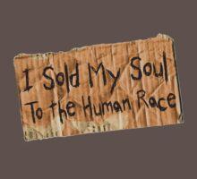 I sold My Soul To the Human Race by eddiehollomon