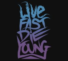 LIVE FAST DIE YOUNG by Che ese