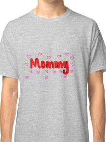 Monmmy Classic T-Shirt