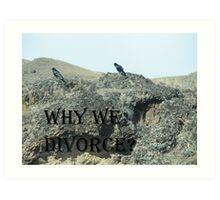 Do Ravens divorce? Art Print
