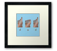 DAD in American Sign Language Framed Print