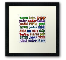 Father in Many Languages Framed Print