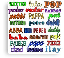 Father in Many Languages Metal Print