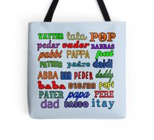 Father in Many Languages Tote Bag