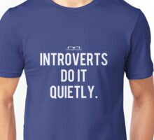 """Introverts do it quietly."" Unisex T-Shirt"