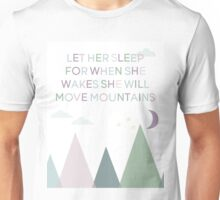 Let Her Sleep For When She Wakes She Will Move Mountains Unisex T-Shirt