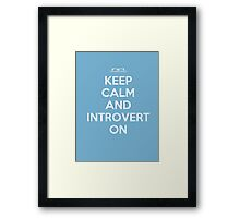 Keep Calm And Introvert On Framed Print