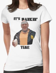 It's Hankin' Time Womens Fitted T-Shirt