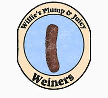 Willie's Plump and Juicy Weiners Unisex T-Shirt