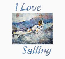 I Love Sailing Unisex T-Shirt