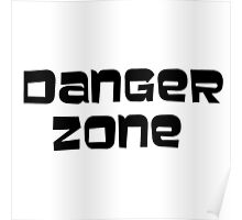 DANGER ZONE (plain text) Poster