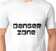 DANGER ZONE (plain text) Unisex T-Shirt