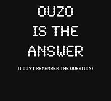 Ouzo Is The Answer, Funny Unisex T-Shirt
