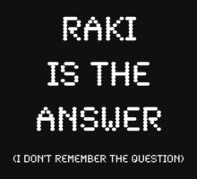 Raki Is The Answer, Funny by Ron Marton