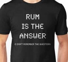 Rum Is The Answer, Funny Unisex T-Shirt