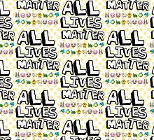 All lives matter by QueenofOZ