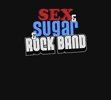 SEX & SUGAR & ROCK BAND Unisex T-Shirt