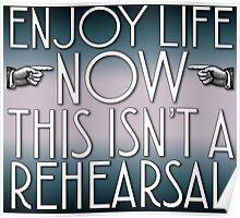 Enjoy Life Now Poster