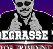 Neil Degrasse Tyson For President  Sticker
