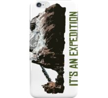 It's An Expedition iPhone Case/Skin