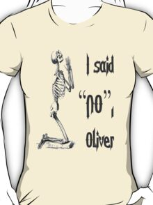 I Said NO Oliver T-Shirt