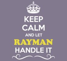 Keep Calm and Let RAYMAN Handle it Kids Clothes