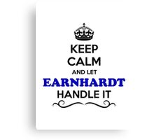 Keep Calm and Let EARNHARDT Handle it Canvas Print