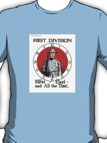 First - Last - And All The Time -- WW1 T-Shirt