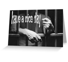 Have a Nice Day  Greeting Card