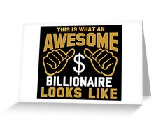 This is What an Awesome Billionaire Looks Like Greeting Card