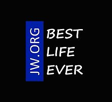 The Best Life Ever (Black/White Letters/Transparency) by jwgear