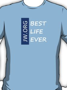 The Best Life Ever (Red/White Letters/Transparency) T-Shirt