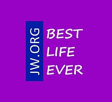 The Best Life Ever (Purple/White Letters/Transparency) by jwgear
