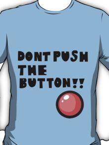 DON'T PUSH IT [ DESIGN ] T-Shirt