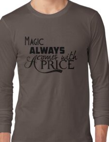 Magic Always Comes With A Price Long Sleeve T-Shirt