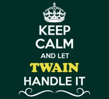 Keep Calm and Let TWAIN Handle it by yourname