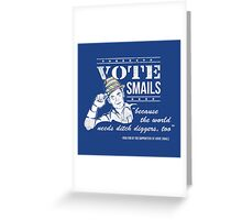 Vote Smails Greeting Card