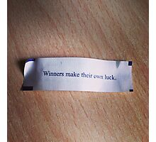 Winners make their own luck fortune cookie Photographic Print