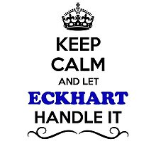 ECKHART Keep Calm and Let ECKHART Handle it by robinson30